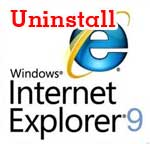 Uninstall Internet Explorer 9